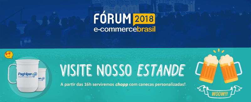 PagHiper no Fórum E-commerce 2018