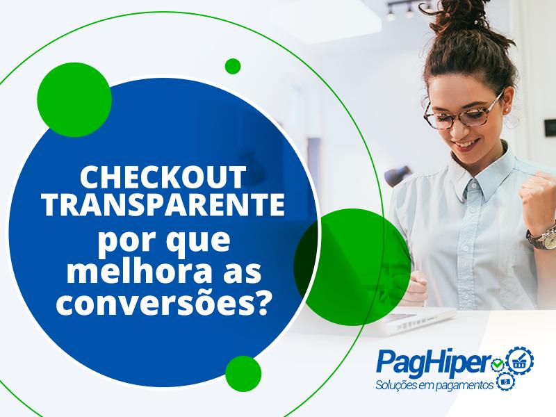 Checkout transparente por que melhora as conversões