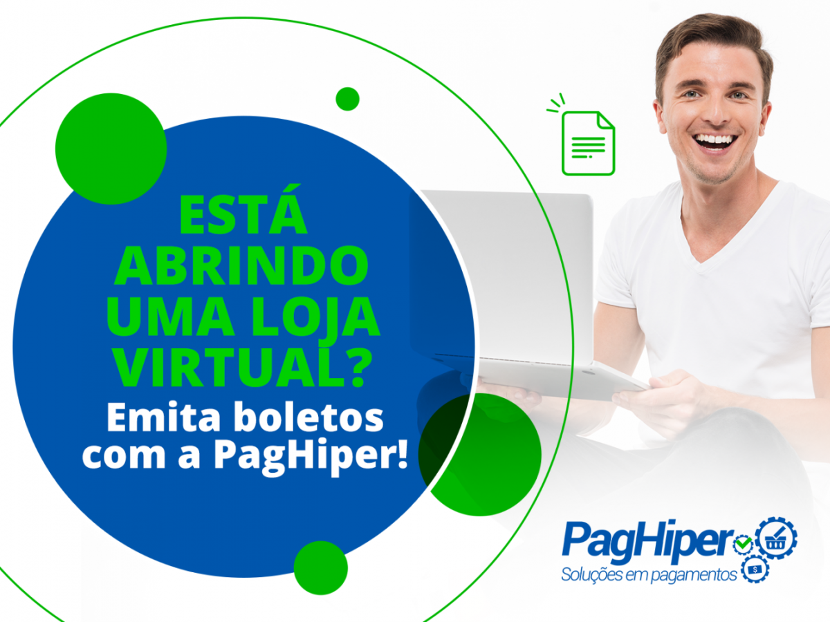 Está abrindo uma loja virtual? Emita boletos com a PagHiper!